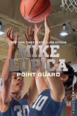 MIKE LUPICA POINT GUARD Book Cover