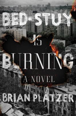 Brian Platzer Bed-Stuy is Burning Book Cover